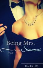 Being Mrs. Simmons (Book 2) ✔ by HaleyDea