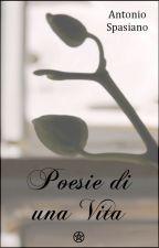 Poesie di una vita (Completa) by AntonioSpasiano