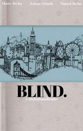 blind. | styles (hariana) by intococaine