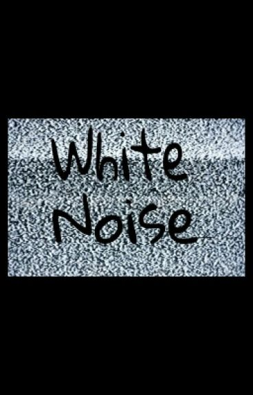 White Noise. by DropletsOfRain