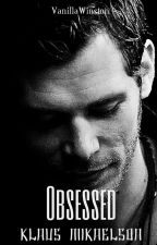 Obsessed|| Klaus Mikaelson by VanillaWinston