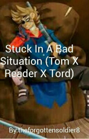 Stuck In A Bad Situation (Tom X Reader)