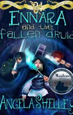 Ennara and the Fallen Druid [Ennara #1] by AngelaShelley