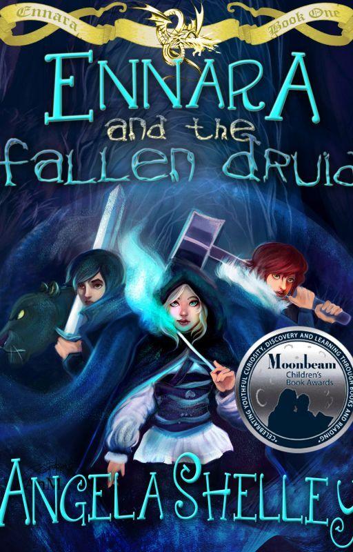 Ennara and the Fallen Druid [Ennara #1] by AngelaShelley