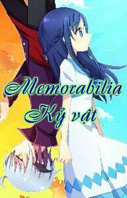Memorabilia - Kỷ vật (Rikka X Ira Fanfiction)