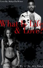 What Is Life & Love? (On Hold) by Aug_Nation