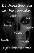 El Asesino de La Marioneta  by Purple_Cat_331