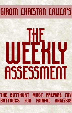 The Weekly Assessment by GiromCalica