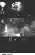 It's Magic [Wattys2016] by AClimax