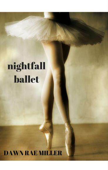 Nightfall Ballet  by dawnraemiller