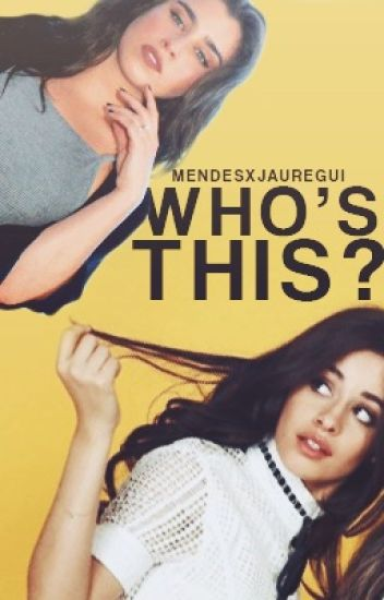 Who's this ? \\ Camren   ( On Hold )