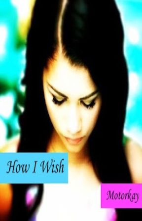 How I Wish... (BWWM) | Wattys2016 by motorkay