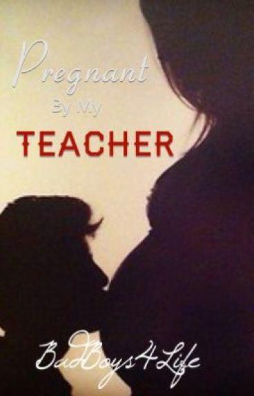 Pregnant By My Teacher