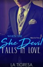 Men In Tux 3: When The She - Devil Falls In Love (Soon To Be Published) by LaTigresaPHR