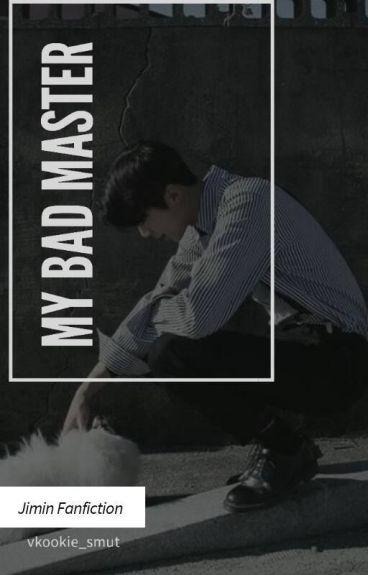 My Bad Master ↝ Pjm