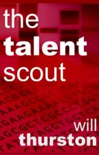 The Talent Scout by willthurston
