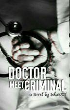 Doctor Meet Criminal by Sekai007