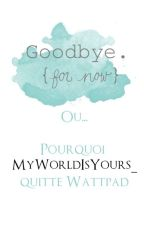 Goodbye by MyWorldIsYours_