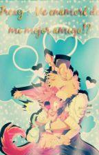 Frexy : Me Enamoré De Mi Mejor Amigo!? by ShadowTrapHS