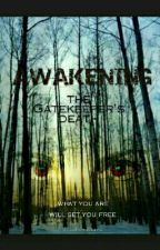 AWAKENING: The Gate Keepers Death [Ongoing] by SaltySeaClams