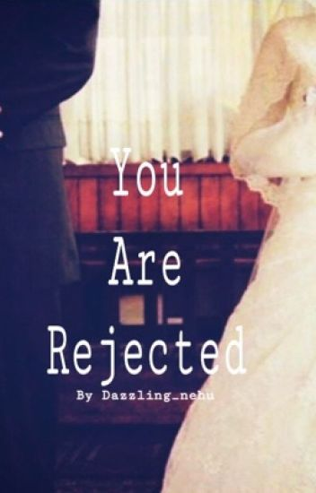 You Are REjeCTeD!
