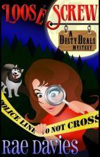 Loose Screw (Dusty Deals Mystery Series) by RaeDavies