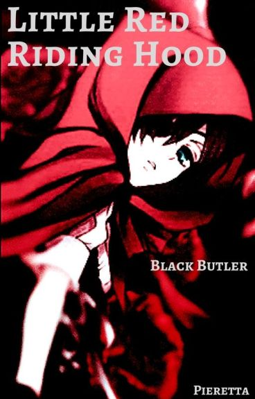 Little Red Riding Hood (Black Butler FF)