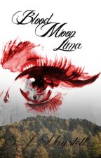 The Blood Moon Luna || #Wattys2016 by shygirlreads