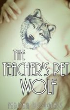 The Teacher's Pet Wolf *TO BE RE-WRITTEN* by captain_snarky