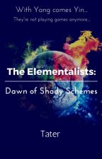 The Elementalists: Dawn of Shady Schemes by TaterTot4Life