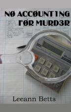 No Accounting for Murder by LeeannBetts