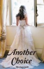 Another Choice (Book #2) by Camaya46