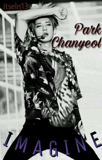 Park Chanyeol (Imagine)
