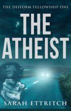 The Deiform Fellowship One: The Atheist by sjscribe