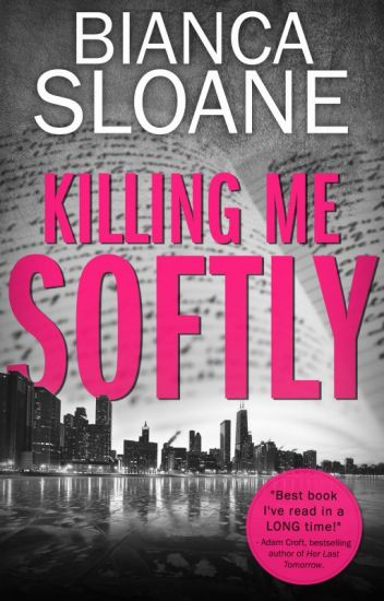 Killing Me Softly (#Wattys2016)