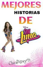 Mejores Historias De Soy Luna  by ChicaDisney021