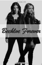 Bechloe Forever (Mein Erstes Buch) by Cora_____