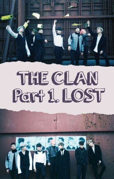 THE CLAN Part 1. LOST