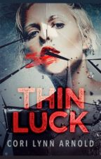 Thin Luck by CoriArnold