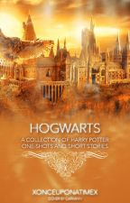 Hogwarts: A Collection of Harry Potter One-Shots and Short Stories by xonceuponatimex