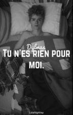 Tu n'es rien pour moi. {DYLMAS} by LolaNightray
