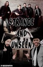 STRANGE AND UNSEEN by ObsessedwithTivi