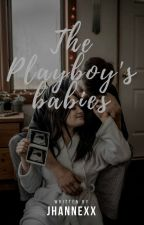 The Playboy's Babies by jhannexx