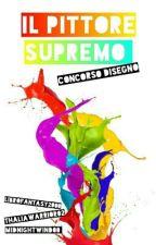Pittore Supremo- Concorso Di Disegno by ThaliaWarrior02