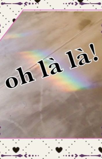 oh là là ! [ lesbisch ]  #wattys2016