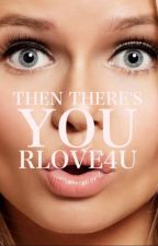 Then There's You (Charlie Puth fan fiction) by Rlove4u