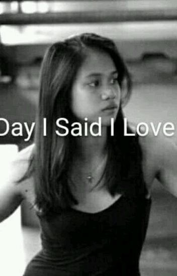 The Day I Said I Love You