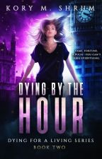 Dying by the Hour by koryshrum