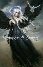 Promessa Di Sangue by fede_garo_
