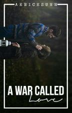 A War Called Love by aericesuhh